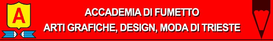 Accademia di Fumetto, Arti Grafiche, Design, Moda di Trieste